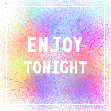 Enjoy tonight. Inspirational quote on colorful spray paint background. Stock Photo