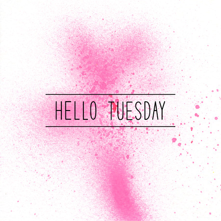 tuesday: Hello Tuesday text on pink spray paint background.
