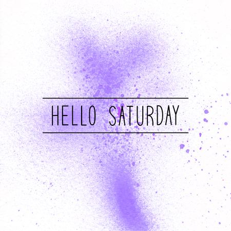 Hello Saturday text on violet spray paint background