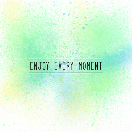 Enjoy every moment. Inspirational quote on spray paint background. Pastel tones. Stock Photo