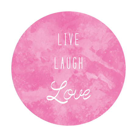 Live laugh love. Inspirational quote with pink watercolor circle on white background. Stock Photo