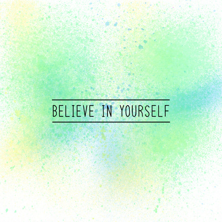 Believe in yourself. Inspirational quote on spray paint background. Pastel tones. Stock Photo