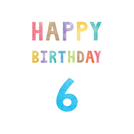 6th: Happy 6th birthday anniversary card with colorful watercolor text on white background. Illustration