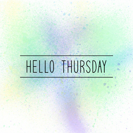 thursday: Hello Thursday text on pastel watercolor background.