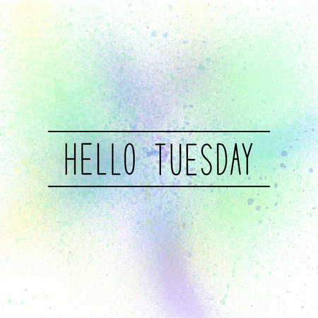 tuesday: Hello Tuesday text on pastel watercolor background.