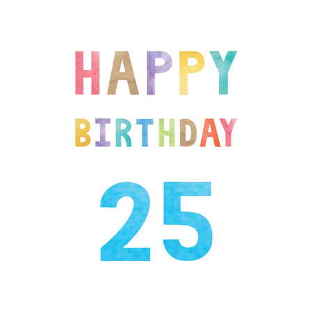 25th: Happy 25th birthday anniversary card with colorful watercolor text on white background.