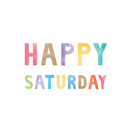 saturday: Colorful watercolor on happy Saturday text. Illustration
