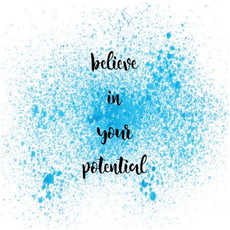 Believe in your potential. Inspirational quote on blue spray paint background.