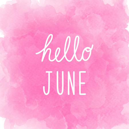 Hello June greeting on abstract pink watercolor background.