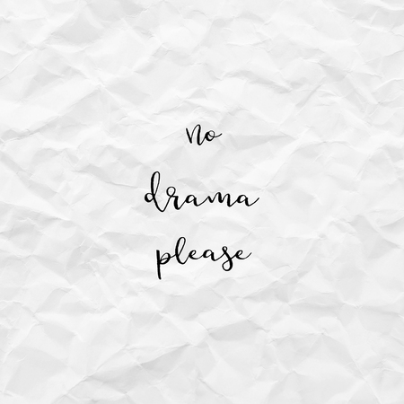 No Drama Please Inspirational Quote On White Crumpled Paper