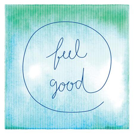 Goed voelen. Inspirerend citaat over abstracte groene en blauwe waterverf. Stockfoto
