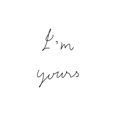 I m your hand drawn lettering. Inspirational quote for design.