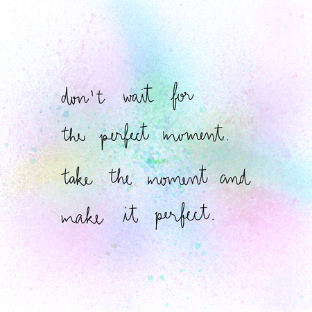 Don't wait for the perfect moment Take the moment and make it perfect. Inspirational quote on pastel spray watercolor. 写真素材