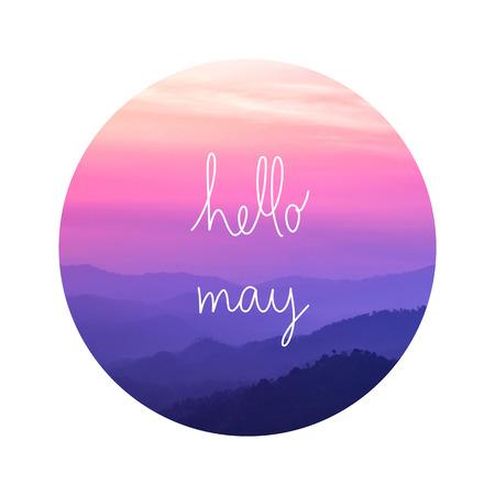 Hello May. Inspirational quote on landscape view from Nern Chang Suek in Pilok mine, Thong Pha Phum, Kanchanaburi, Thailand.