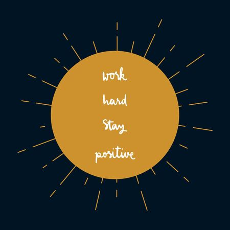 Work hard stay positive hand lettering with sunburst lines on blue background.