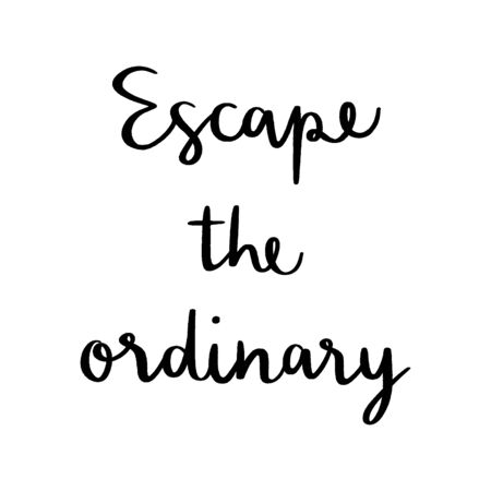 Escape the ordinary hand lettering on white background.  イラスト・ベクター素材
