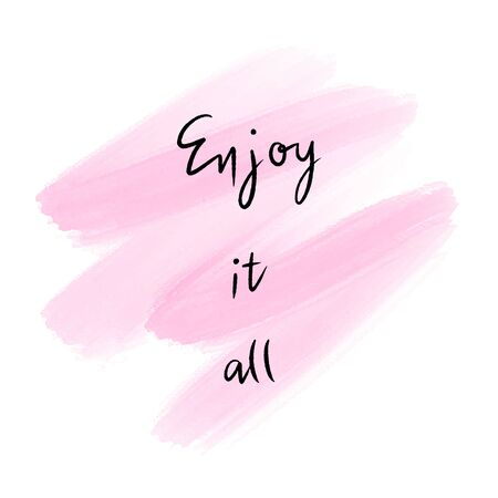 Enjoy it all hand lettering on pink water color background.