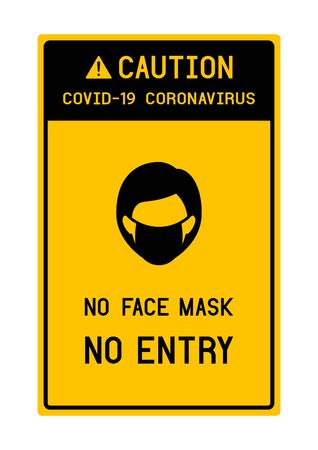 Sign caution No face mask No entry avoid COVID-19 coronavirus.