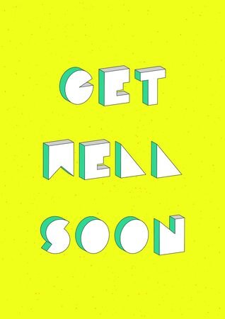 Get well soon text with 3d isometric effect. Vector illustration.