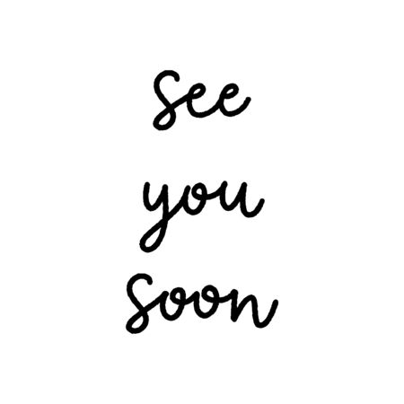 See you soon hand lettering on white background.