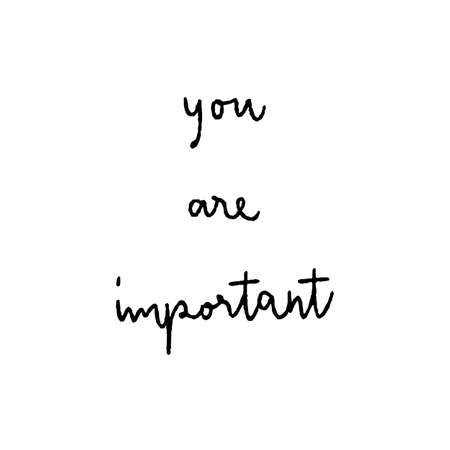 You are important hand lettering on white background.