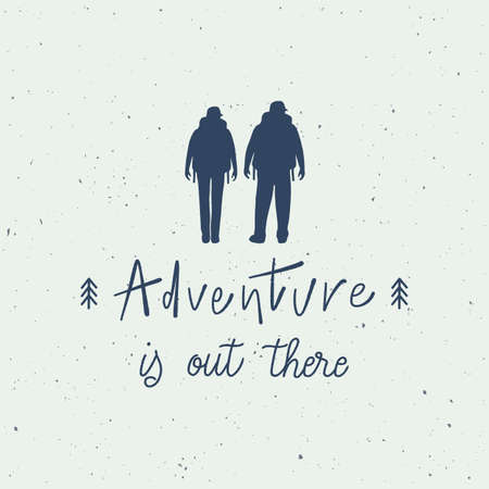 Adventure is out there hand lettering with backpackers. Travel concept.