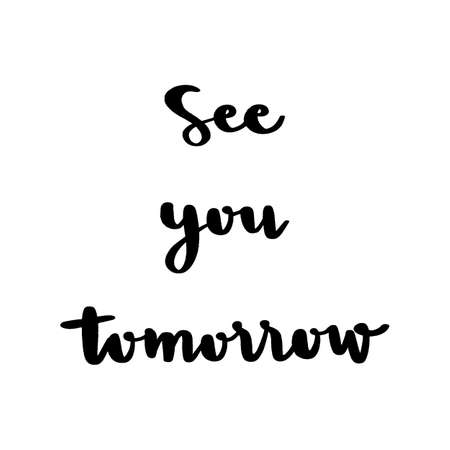 See you tomorrow hand lettering on white background. Ilustração Vetorial