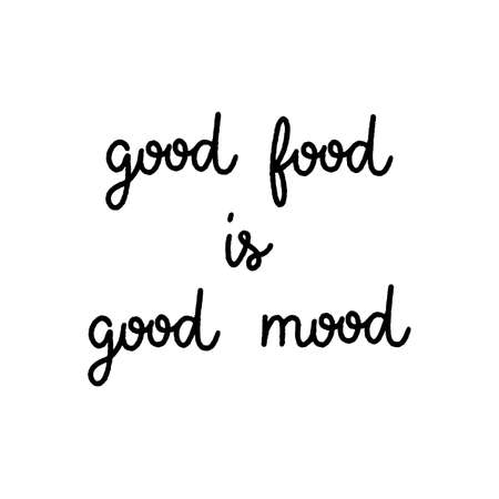 Good food is good mood hand lettering on white background.