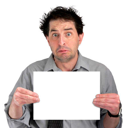 showed: Tired, freaked-out business man displaying a blank sign.