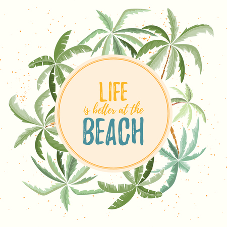 Hand drawn holiday travel card. Summer vector illustration of palms can be used as invitation, postcard, menu, flyer banner or website decoration. Life is better at the beach