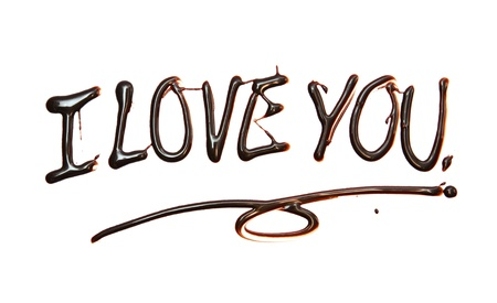 i love: i love you Just for you text made of chocolate  design element.