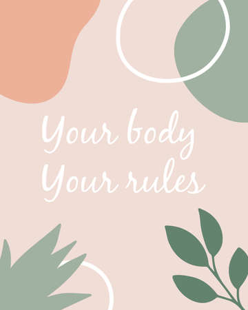 Vector poster. Your body, your rules on abstract geometric shapes background. Doodle plants. Pastel colors. Body positive illustration.
