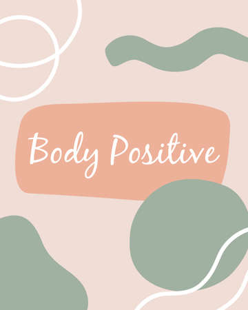 Body positive lettering. Abstract geometric shapes on background. Pastel colors. Vector greeting card. Çizim