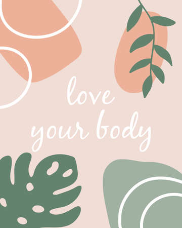 Body positive lettering - love your body. Hand drawn tropical leaves on pink background. Abstract geometric shapes. Trendy pastel colors.