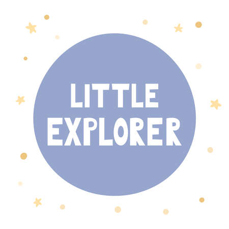 Lettering - little explorer in circle shape. Hand drawn doodle stars. Ideal for print on t-shirt, logo, poster or greeting card. Vector illustration. 일러스트