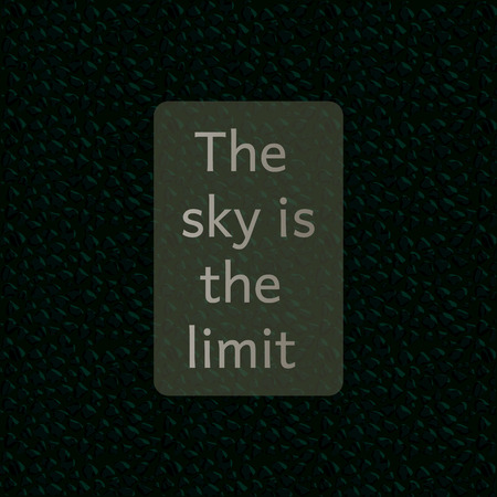 limit: Saying  The sky is the limit Illustration
