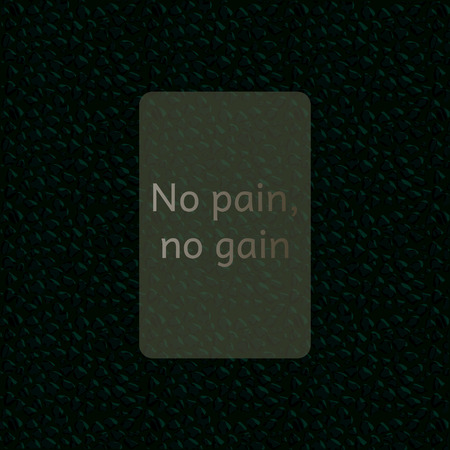 gain: Saying No pain, no gain