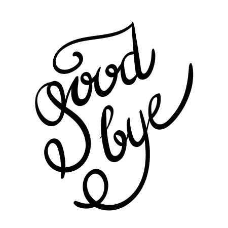 good bye: Inscription - Good bye. Hand drawn lettering. Vector, illustration. Modern calligraphy. Black