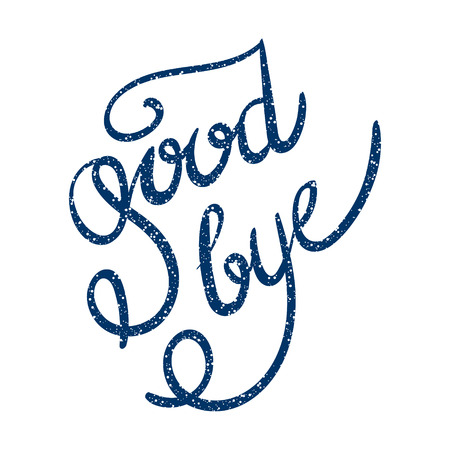 good bye: Inscription - Good bye. Hand drawn lettering. Vector, illustration. Modern calligraphy. Blue