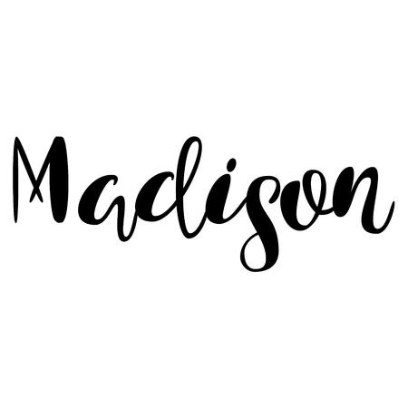 madison: Female name - Madison. Handwritten Lettering. Black. Modern Calligraphy. Illustration