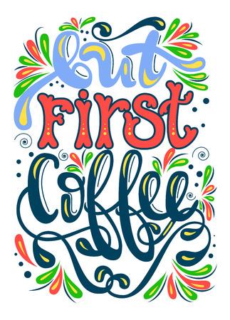 Iscrizione - Ma prima caffè. Lettering scritto a mano. Calligrafia moderna