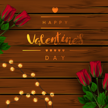 Template square background. Brown wooden boards, red roses, glowing garland. Inscription lettering Happy Valentines Day. Vector. View from above.
