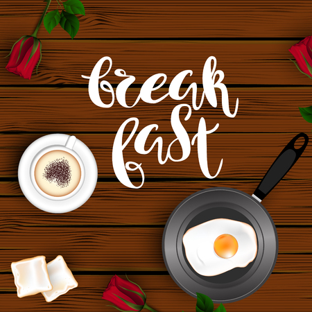 Template square brown wood board background. A cup of cappuccino coffee with a heart, an egg in a frying pan, bread toasts and red roses. Inscription Lettering Breakfast. Vector. View from above.