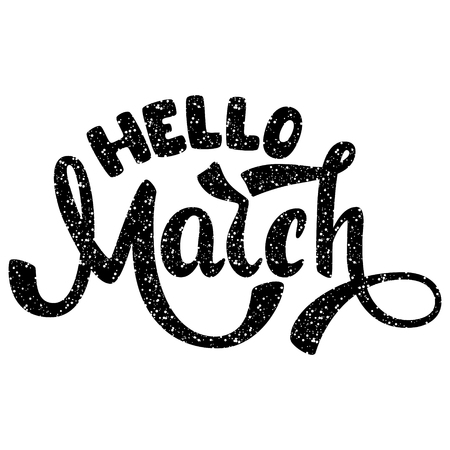 Hello March. Name of the month. Handwritten Lettering. Text. Modern Calligraphy. Vector.