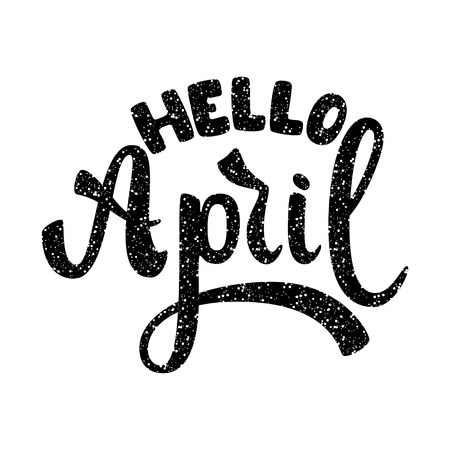 Hello April Name of the month. Handwritten Lettering. Text. Modern Calligraphy. Vector.