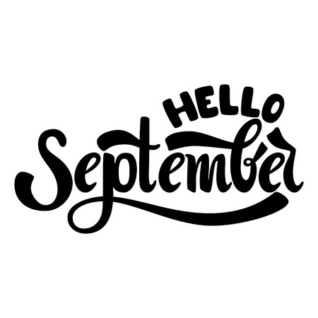 Hello September. Name of the month. Handwritten Lettering. Text. Modern Calligraphy. Vector.