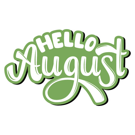Hello August. Name of the month. Handwritten Lettering. Text. Modern Calligraphy. Vector.