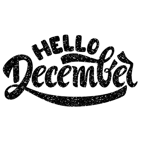 Hello December. Name of the month. Handwritten Lettering. Text. Modern Calligraphy. Vector.