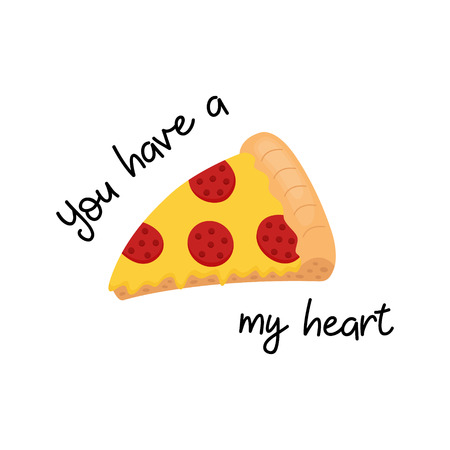 """You have a """"pizza"""" my heart. Funny pizza graphic card or print with pepperoni pizza with salami and melted cheese. Salami pizza with writing, isolated. Vektorové ilustrace"""
