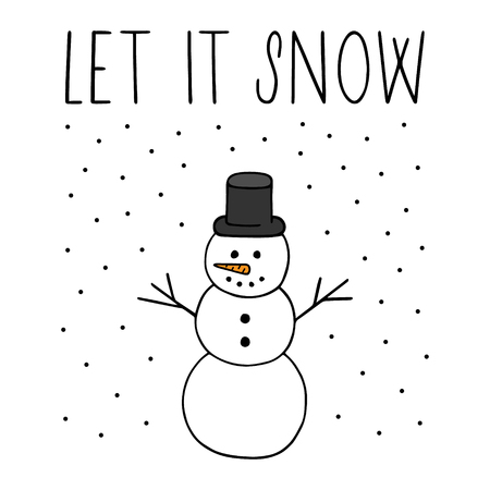 Let it snow, happy snowman vector illustration. Winter and christmas motif. Hand writing and drawing, greeting card.